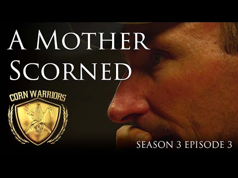 Corn Warriors - Season 3 | Episode 3 - A Mother Scorned