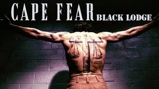 Cape Fear [Black Lodge]