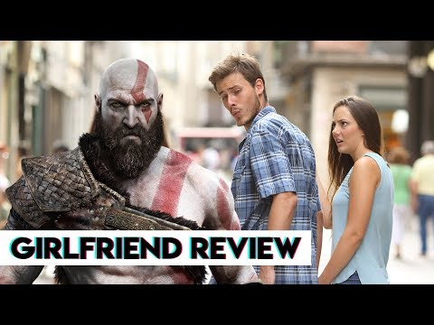 Girlfriend Reviews - Should Your Boyfriend Play God of War?