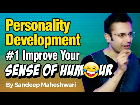 Personality Development #1 Improve Your Sense of Humour - By Sandeep Maheshwari I Latest 2017 Videos