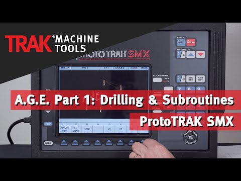 A.G.E. Part 1: Drilling & Subroutines with the ProtoTRAK SMX