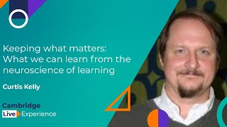 Curtis Kelly - Keeping what matters: What we can learn from the neuroscience of learning