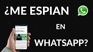 Cómo Saber Si Están Espiando Mi WhatsApp