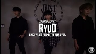 RyuD New Class | Pink Sweat$   Honesty Remix Ver  | Justjerk Dance Academy