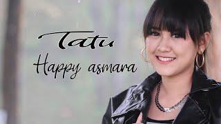 Download lagu Happy Asmara Tatu Mp3