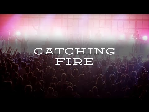 ICF Worship - Catching Fire