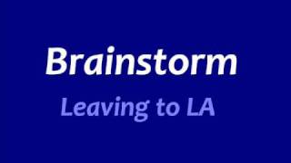 Brainstorm Leaving to LA