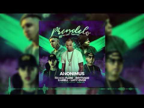 Anonimus - Prendelo (Remix) feat Lary Over, Darell, Ñengo Flow, Brytiago