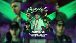 Anonimus - Prendelo (Remix) feat Lary Over, Darell, Ñengo Flow, Brytiago