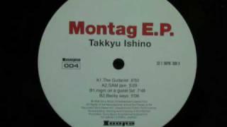 Takkyu Ishino - The Guitarist  (Montag EP)