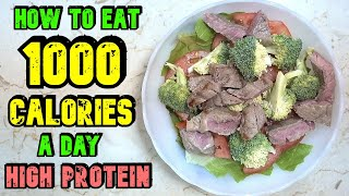 How To Eat 1000 Calories A Day High Protein