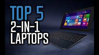 Best 2-in-1 Laptops in 2017!