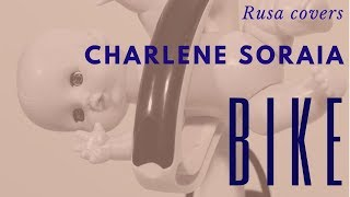 Charlene Soraia - Bike | Cover by Rusa