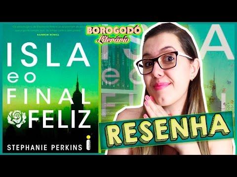 Isla e o Final Feliz | Resenha | por Borogodó Literário