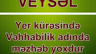 Veysəl Orucov - Vəhhabilik adında məzhəb yoxdur