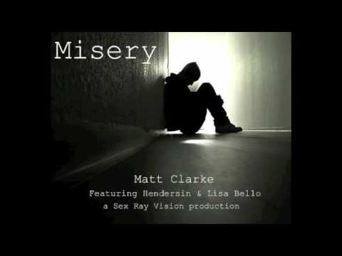 Matt Clarke ft. Hendersin & Lisa Bello- Misery (Prod. By Sex Ray Vision)