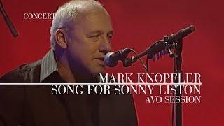 Mark Knopfler - Song For Sonny Liston (AVO Session 2007 | Official Live Video)