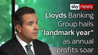 "Lloyds Banking Group hails ""landmark year"" as annual profits soar"