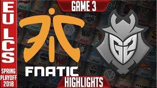 FNC vs G2 Highlights Game 3 | EU LCS Grand Final Playoffs Spring 2018 | Fnatic vs G2 Esports G3