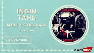 Download lagu Melly Goeslaw Ingin Tahu Mp3