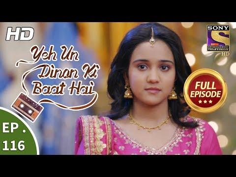 Yeh Un Dinon Ki Baat Hai - Ep 116 - Full Episode - 13th February, 2018