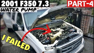 Part-4 2001 F350 7.3 - Water Pump Replacement - Mistakes Were Made, I failed