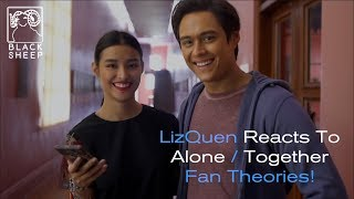 LizQuen Reacts to Alone/Together Fan Theories