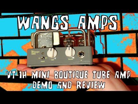 Wangs Amps VT-1H Mini Tube Guitar Amplifier Demo & Review