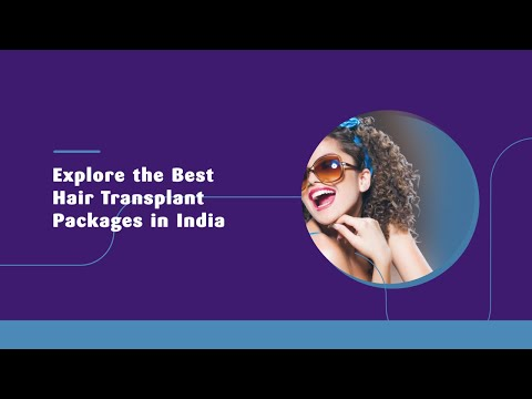 Explore the Best Hair Transplant Packages in India
