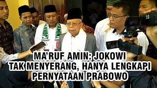 Ma'ruf: Jokowi Tak Menyerang, Hanya Melengkapi Pernyataan Prabowo
