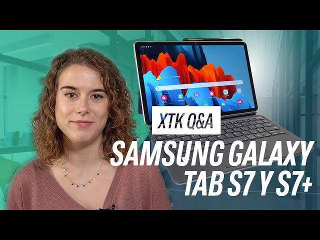 Q&A Samsung Galaxy Tab S7 y S7+: La mejor pantalla y el mejor sonido