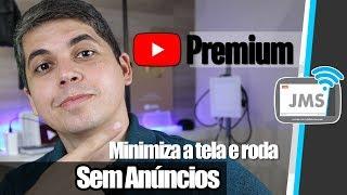 Como Assistir Videos OUVIR MÚSICAS em Segundo Plano SEM ANÚNCIOS - YouTube Premium