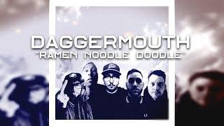 DAGGERMOUTH - Ramen Noodle Doodle