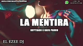 LA MENTIRA REMIX⚠   BRYTIAGO ✘ RAFA PABÓN ✘ EL EZEE DJ [FIESTERO REMIX]