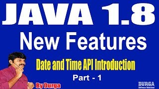 Java 1.8  Version New Features   Session - 36   Date and Time API Introduction Part-1  by Durga Sir