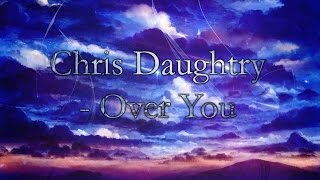 [Nightcore] Chris Daughtry Over You