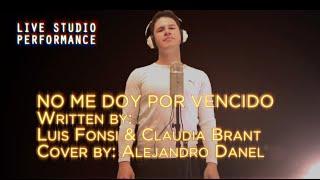 NO ME DOY POR VENCIDO (de Luis Fonsi) Cover by Alejandro