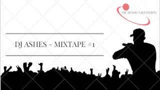 DJ ASHES - MIXTAPE #1