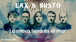 Lax 'n' Busto - La Meva Terra És El Mar (Audio)