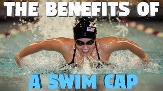 The Benefits Of A Swim Cap