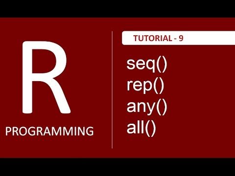 Useful Functions seq(), rep(), any(), all() in R Programming - Tutorial # 9