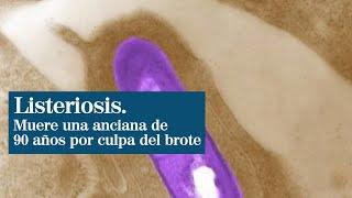 Una anciana de 90 años muere por el brote de listeriosis