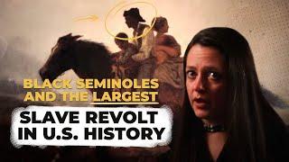 Forgotten Rebellion: Black Seminoles and the Largest Slave Revolt in U.S. History