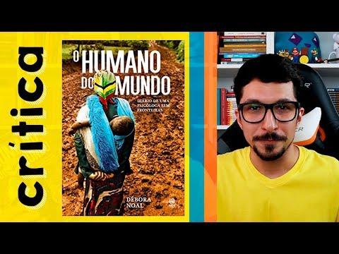 Psicóloga sem fronteiras? O Humano do Mundo, de Débora Noal | Crítica do Livro