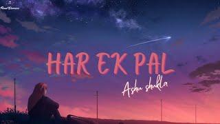 Har Ek Pal - Ashu Shukla [LYRICS] - YouTube