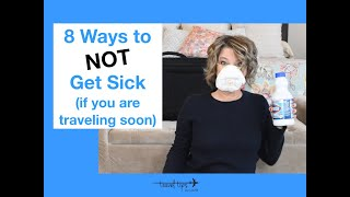 Traveling Soon: 8 Ways to NOT Get Sick