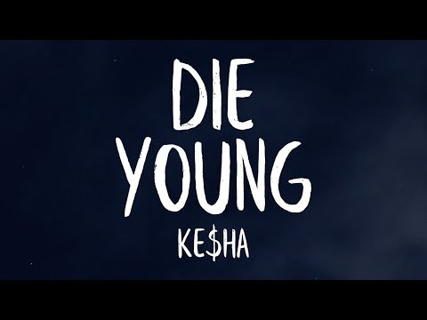 Kesha - Die Young (Lyrics)