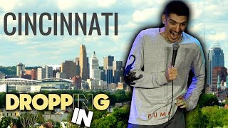 Stand Up, Incest Front Row, Indoor Sky Diving and Harambe In Cincinnati | Dropping In #36