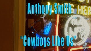 "Anthony Smith - ""Cowboys Like Us"""