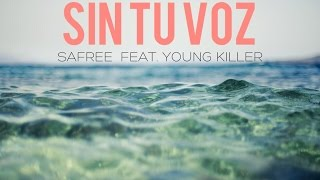 Safree & Young Killer - Sin Tu Voz